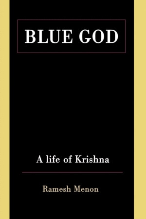 Blue God: A Life of Krishna
