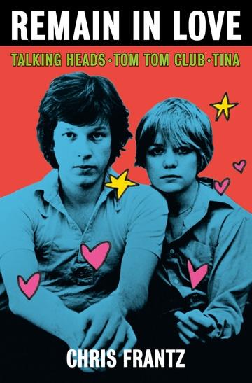 Remain in Love: Talking Heads, Tom Tom Club, Tina