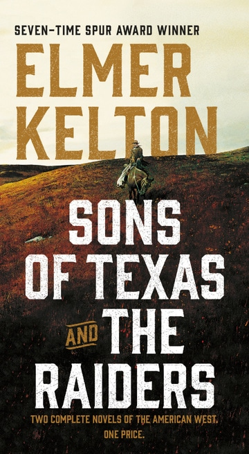Sons of Texas and The Raiders: Sons of Texas: Two Complete Novels of the American West