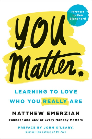 You Matter: Learning to Love Who You Really Are