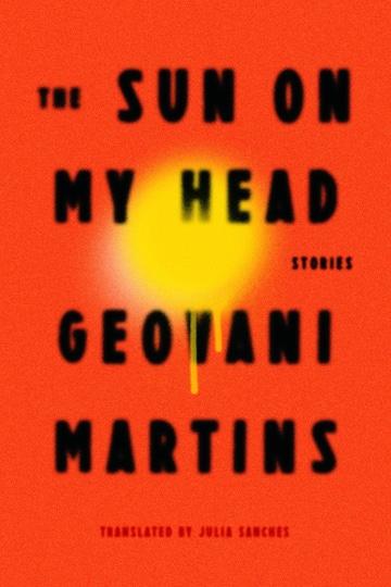 The Sun on My Head: Stories
