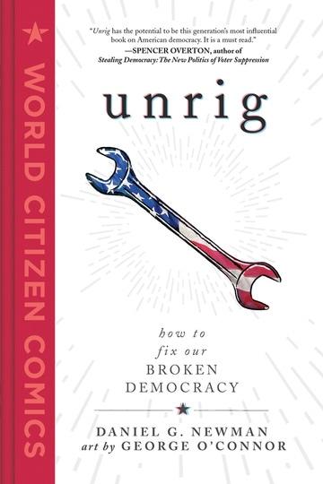 Unrig: How to Fix Our Broken Democracy
