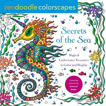 Zendoodle Colorscapes: Secrets of the Sea: Enchanting Underwater Discoveries to Color and Display