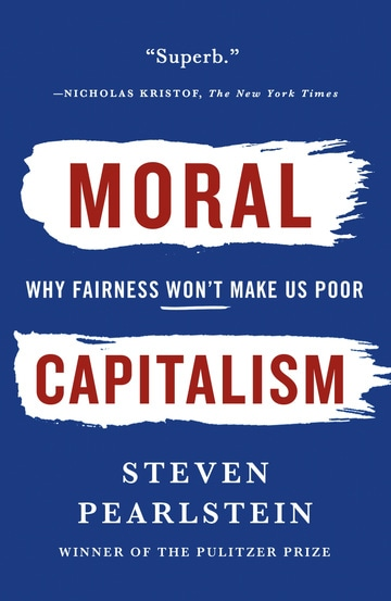 Moral Capitalism: Why Fairness Won't Make Us Poor