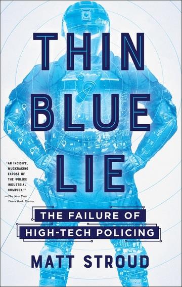 Thin Blue Lie: The Failure of High-Tech Policing
