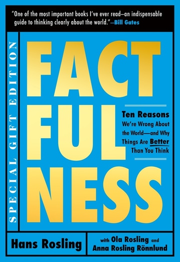 Factfulness Illustrated: Ten Reasons We're Wrong About the World — and Why Things Are Better Than You Think