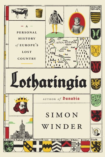 Lotharingia: A Personal History of Europe's Lost Country