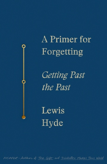 A Primer for Forgetting: Getting Past the Past