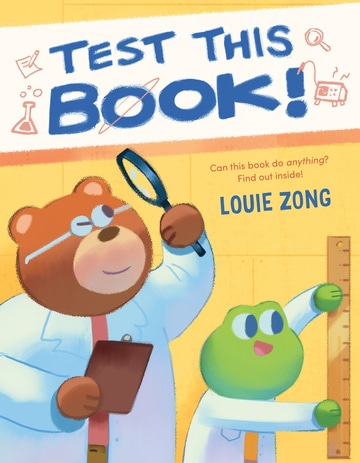 Test This Book! A Laugh-Out-Loud Picture Book about Experiments and Science!