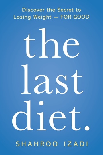 The Last Diet. Discover the Secret to Losing Weight — For Good