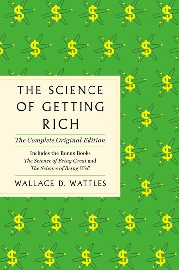 The Science of Getting Rich: The Complete Original Edition with Bonus Books