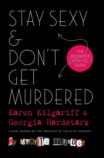 Stay Sexy & Don't Get Murdered: The Definitive How-To Guide